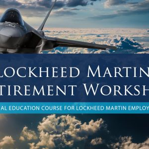 Lockheed Martin Retirement Workshop Course