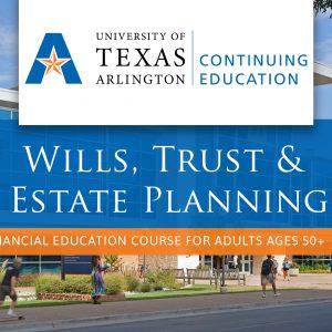 Wills, Trust, & Estate Planning Course University of Texas at Arlington