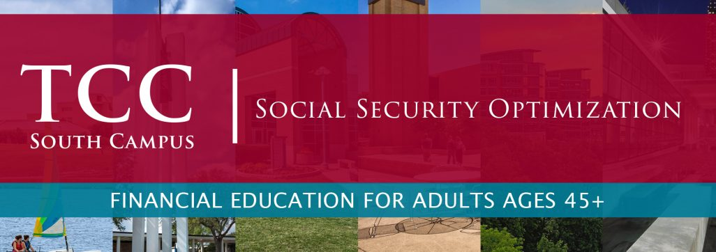 Social Security Optimization Course Tarrant County County College South Campus